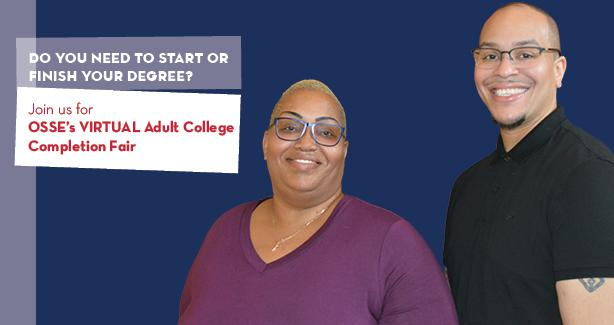 Woman and man promote OSSE's Adult College Completion Fair, Saturday, April 17, 2021, from 10 a.m. to 2 p.m.