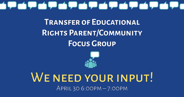 Transfer of Educational Rights Parent/Community Focus Group
